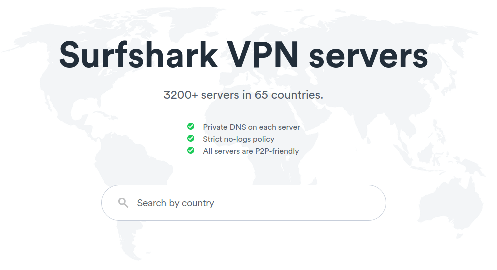 Surfshark has more than 3,200 servers deployed in 65 countries.